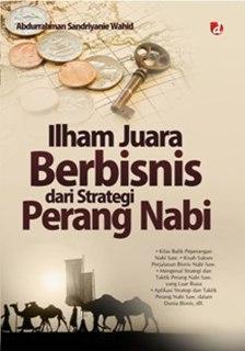 """Cover buku """"Ilham Juara Berbisnis dari Strategi Perang Nabi""""."""