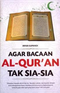 """Cover buku """"Agar Bacaan Al-Quran Tak Sia-sia"""". (ist)"""