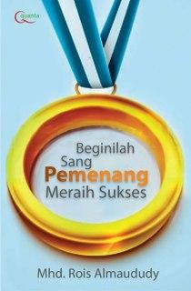 """Cover buku """"Beginilah Sang Pemenang Meraih Sukses""""."""