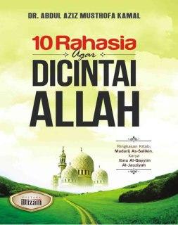 "Cover buku ""10 Rahasia Agar Dicintai Allah""."