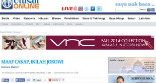 Harian Terbitan Malaysia Utusan Online mengupas pernyataan Joko Widodo dengan judul Maaf Cakap, inilah Jokowi.  (utusan.com.my)