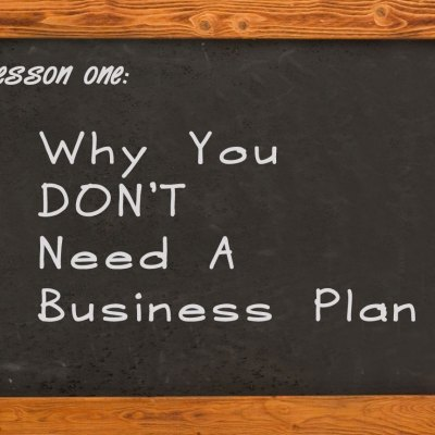 Why You Don't Need a Business Plan