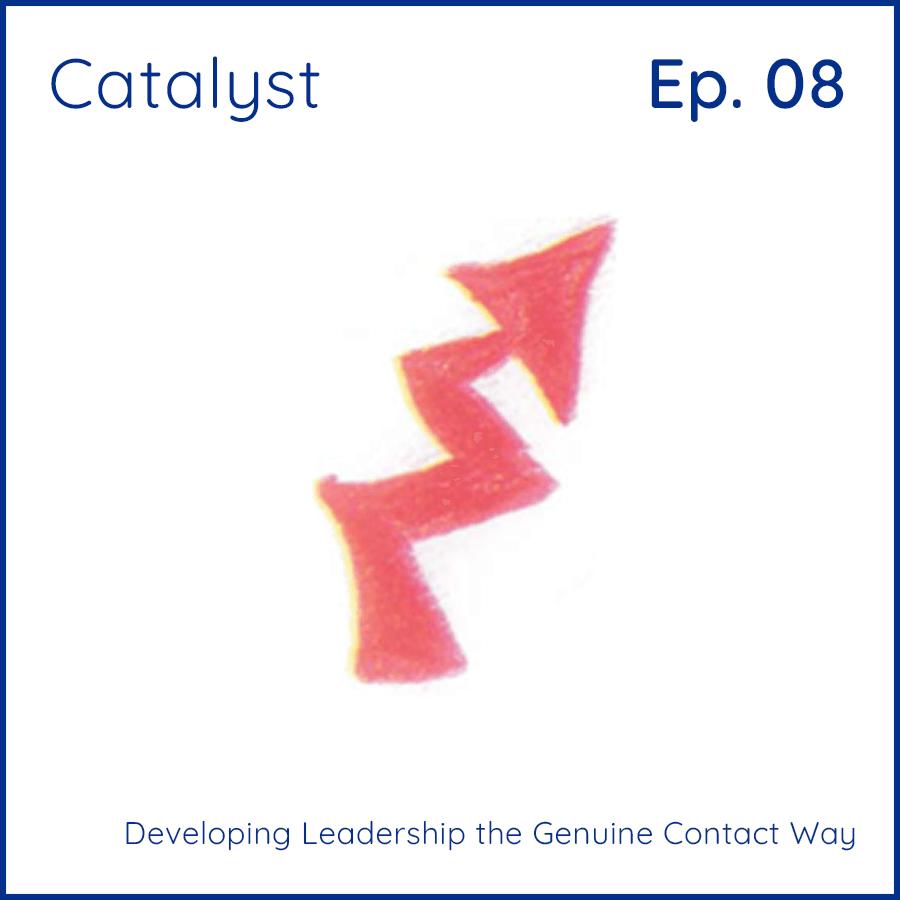 Catalyst: Developing Leadership Episode 8
