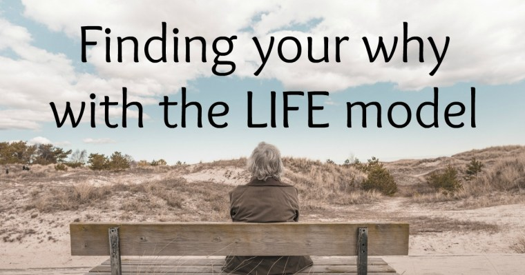 Finding Your Why with LIFE