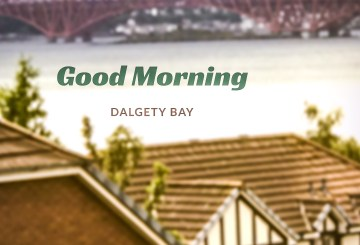Good Morning Dalgety Bay