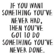 Want something you have never had