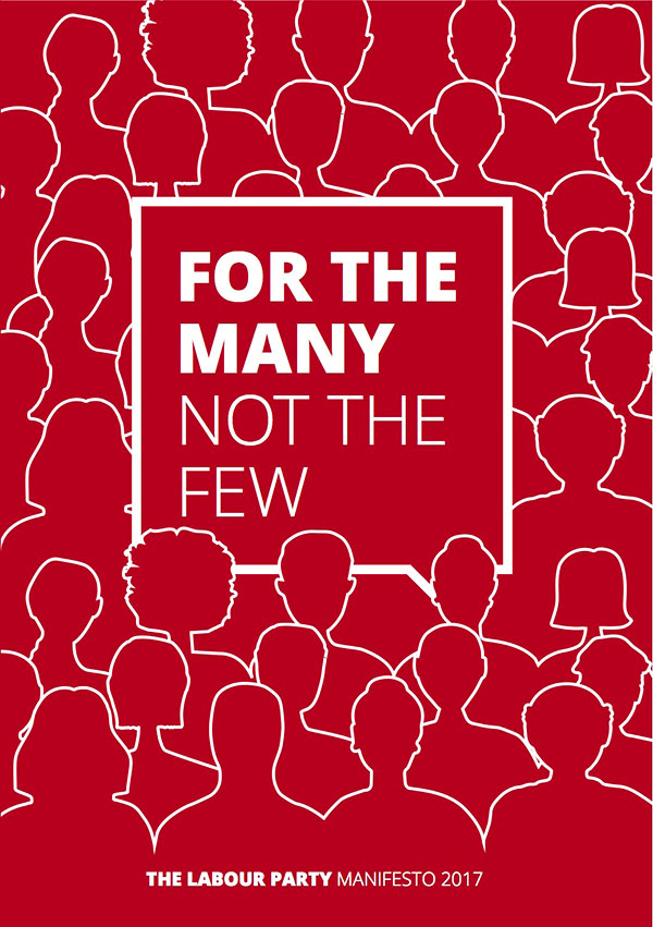 FOR THE MANY NOT THE FEW, MANIFESTO 2017 The Labour Party