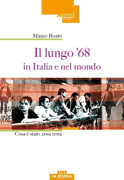 Il lungo '68 in Italia e nel mondo    di Marco Boato