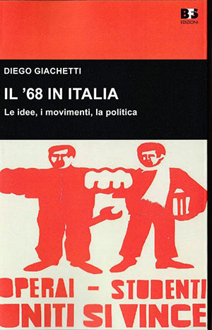 Diego Giachetti, Il '68 in Italia. Le idee, i movimenti, la politica