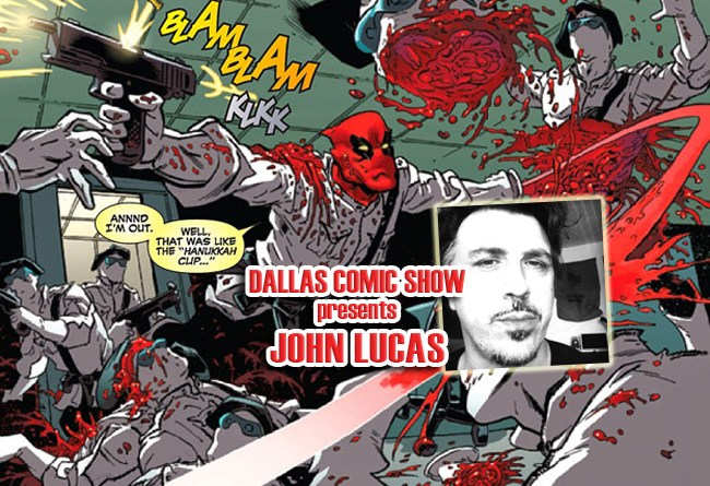 DEADPOOL artist and UNCANNY X-FORCE inker John Lucas hits DCS Sept 16-17