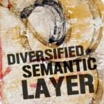 Diversified Semantic Layer