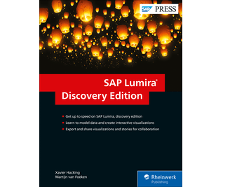 SAP Lumira, Discovery Edition: The Comprehensive Guide