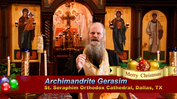 Archimandrite Gerasim, Dean of St Seraphim's Cathedral, Dallas with Christmas 2020 Message