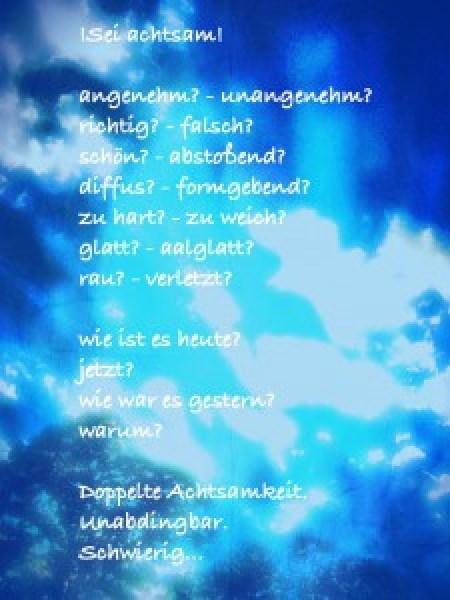Gedicht !Sei achtsam! (alle Rechte liegen bei mir)