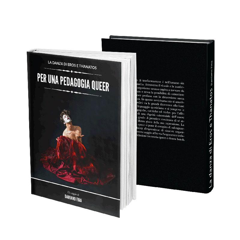 Damiano Fina, La danza di Eros e Thanatos per una Pedagogia Queer, libro