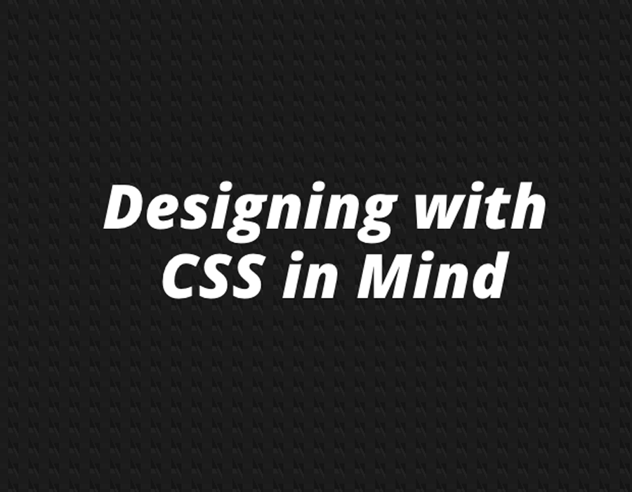 Designing with CSS in MInd