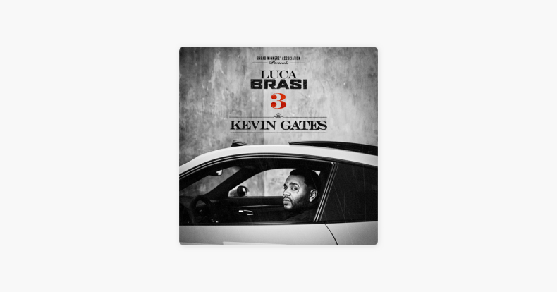 Check out Luca Brasi 3 by Kevin Gates - Apple Music