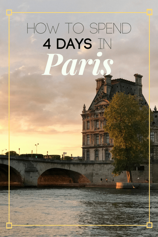 How to Spend Four Days in Paris
