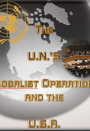 The UN Globalist Operations and the USA