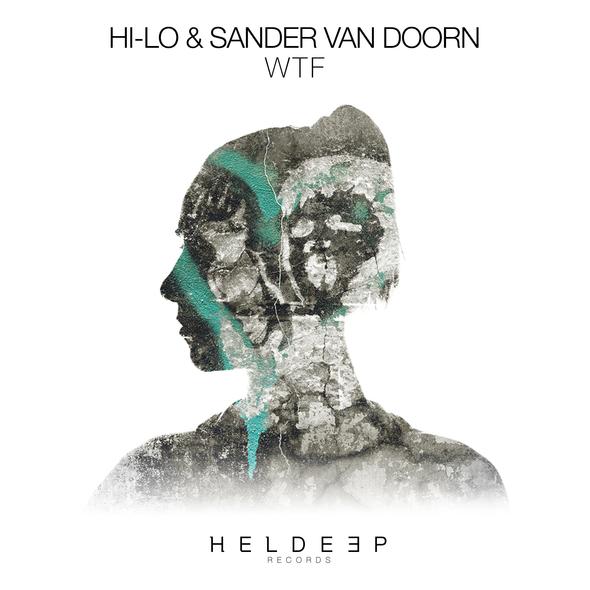 HI-LO & Sander Van Doorn - WTF [Heldeep]