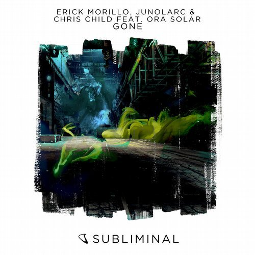 Erick Morillo, Junolarc & Chris Child feat. Ora Solar - Gone [Subliminal]