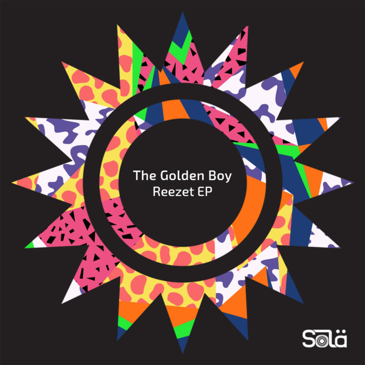 The Golden Boy - Reezet EP [Sola]