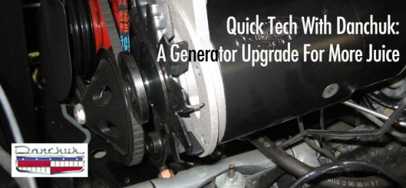 Quick Tech With Danchuk: A Generator Upgrade For More Juice
