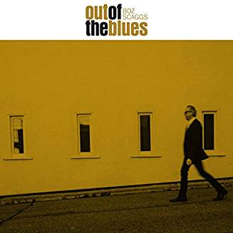SCAGGS BOZ - OUT OF THE BLUES