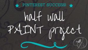 Half Wall Paint Project - DancingDishAndDecor.com