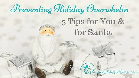 5 Tips to Prevent Holiday Overwhelm