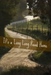 It's a Long, Long Road Home