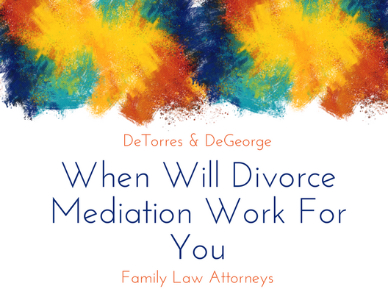 When Will Divorce Mediation Work For You