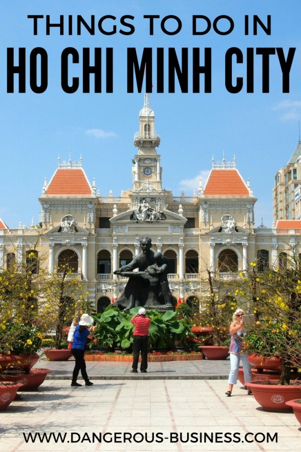 Things to See and Do in Ho Chi Minh City Vietnam