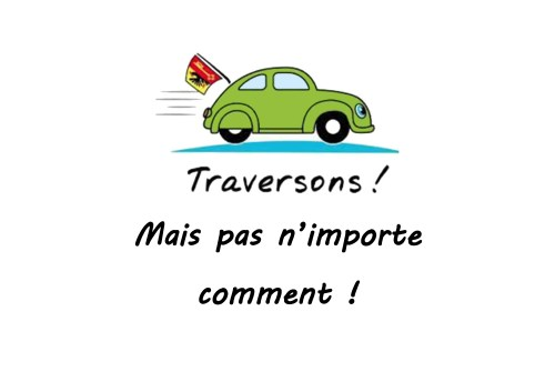 Traversons, mais pas n'importe comment!