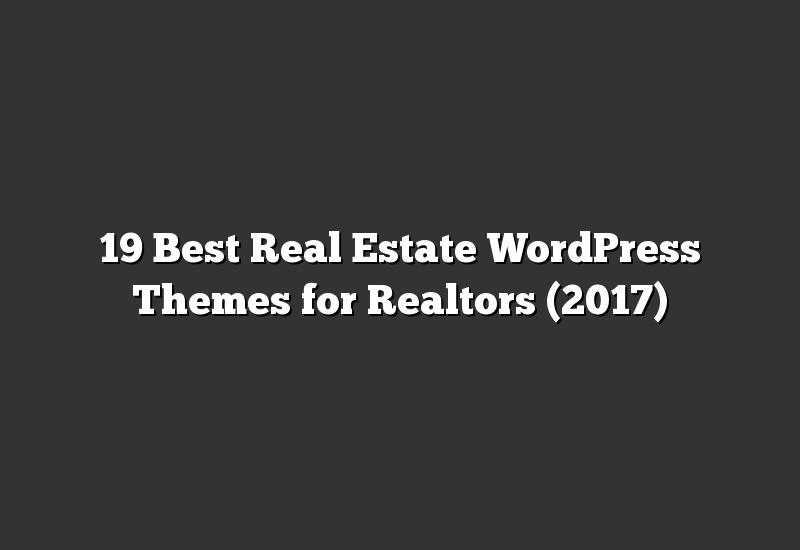 19 Best Real Estate WordPress Themes for Realtors (2017)