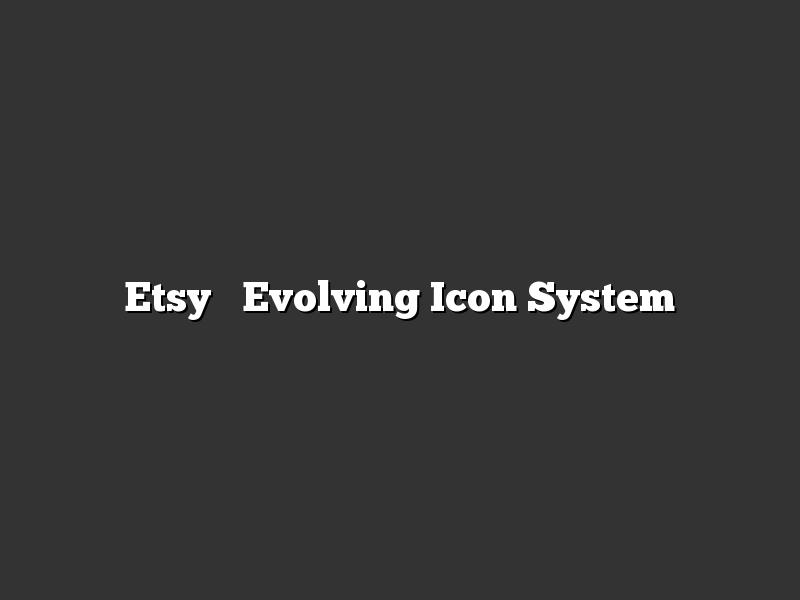 Etsy's Evolving Icon System