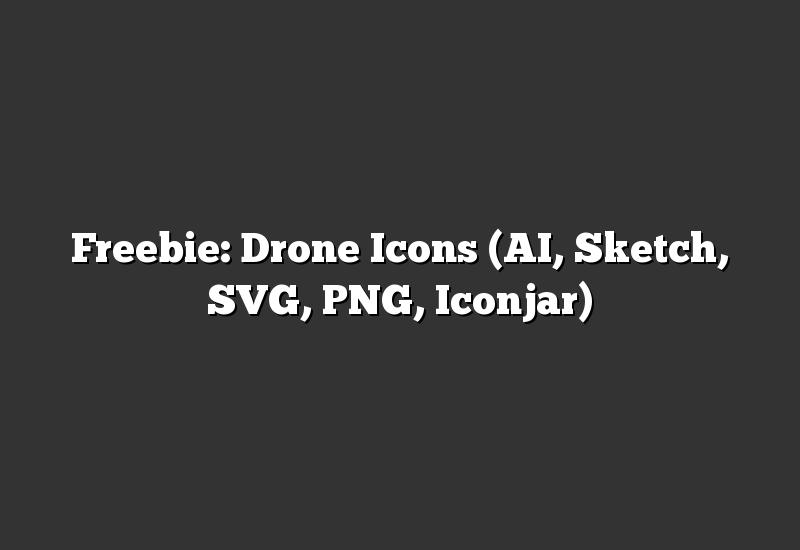 Freebie: Drone Icons (AI, Sketch, SVG, PNG, Iconjar)