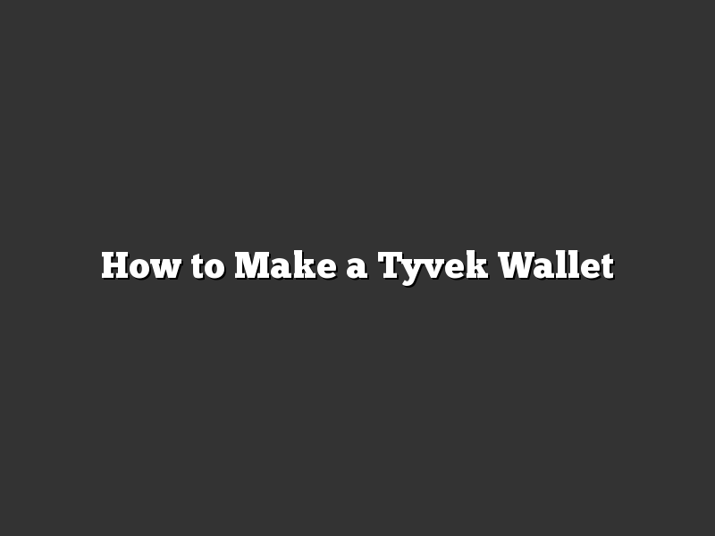 How to Make a Tyvek Wallet