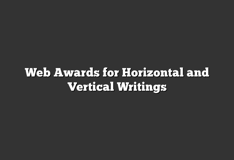 Web Awards for Horizontal and Vertical Writings