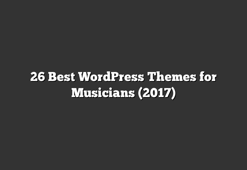 26 Best WordPress Themes for Musicians (2017)