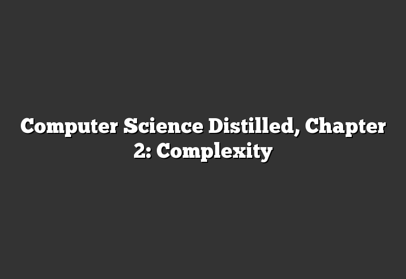 Computer Science Distilled, Chapter 2: Complexity
