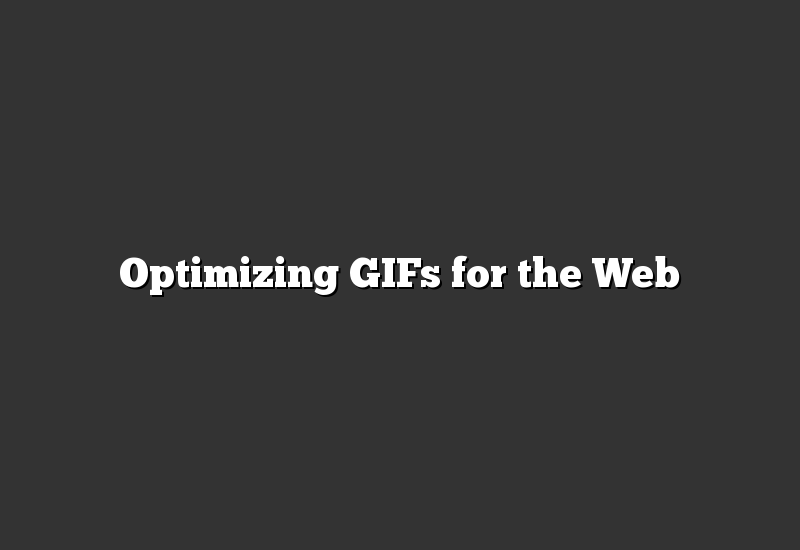 Optimizing GIFs for the Web