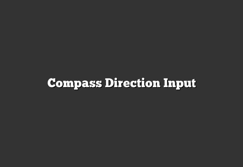 Compass Direction Input