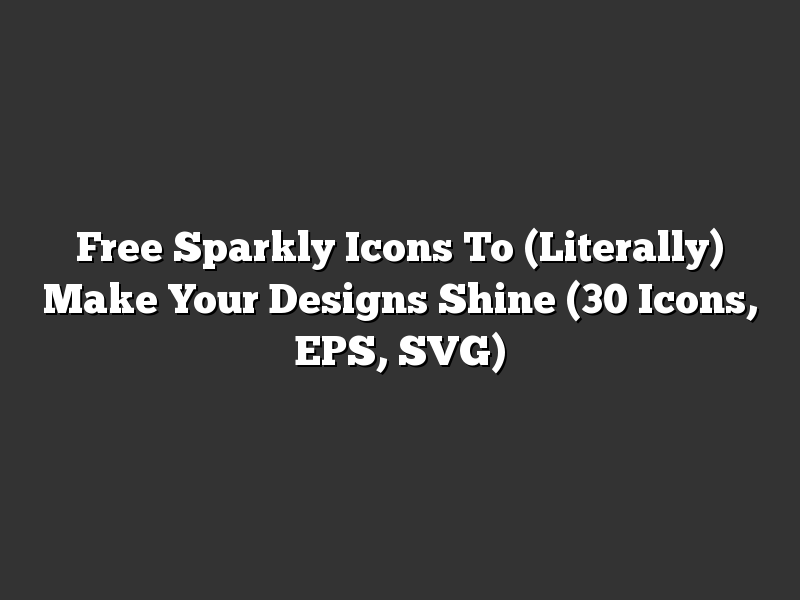 Free Sparkly Icons To (Literally) Make Your Designs Shine (30 Icons, EPS, SVG)