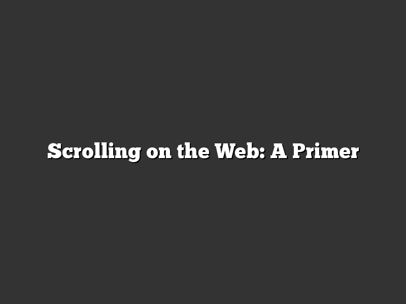 Scrolling on the Web: A Primer