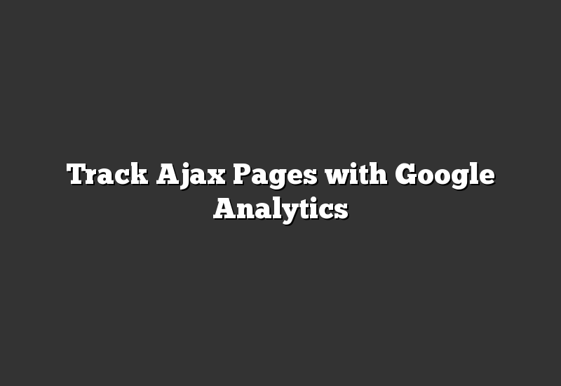 Track Ajax Pages with Google Analytics