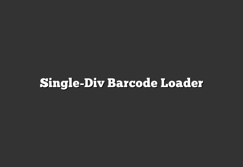 Single-Div Barcode Loader