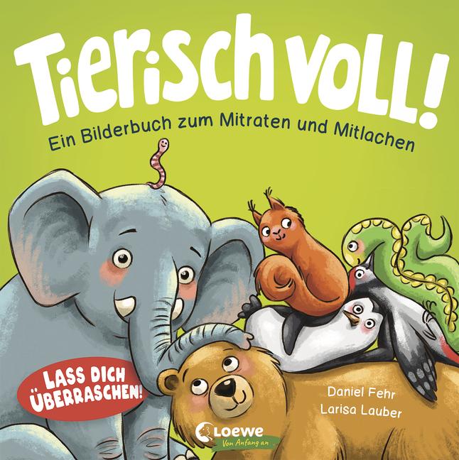 """Pappbuch """"Tierisch voll!"""" von Daniel Fehr und Larissa Lauber"""