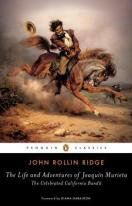 The Life and Adventures of Joaquín Murieta: The Celebrated California Bandit by John Rollin Ridge.
