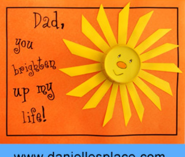 Dad You Brighten Up My Life Fathers Day Card Craft For Kids